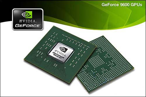 NVIDIA GeForce 9600 GPUs