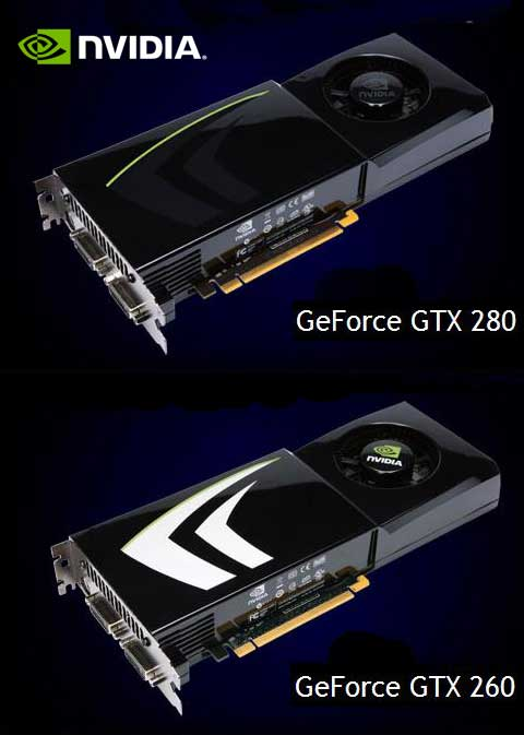 NVIDIA GeForce GTX 280 and NVIDIA GeForce GTX 260
