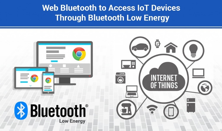 Web Bluetooth API открывает новые возможности для Интернета вещей